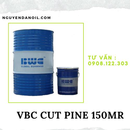 Dầu cắt gọt kim loại VBC CUT PINE 150MR chính hãng