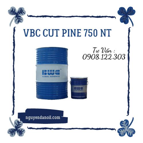 Dầu cắt gọt kim loại VBC CUT PINE 750 NT không pha nước chính hãng