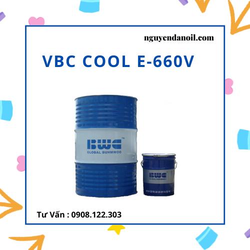 Dầu cắt gọt pha nước VBC COOL E-660V chính hãng